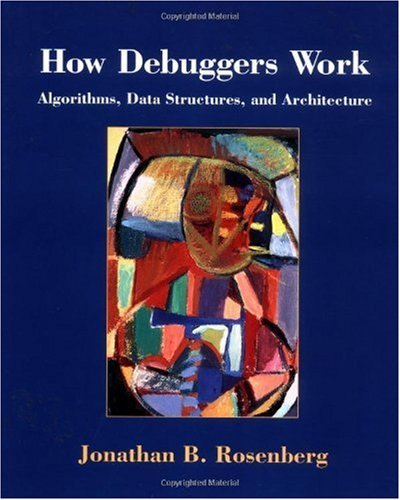 Download How Debuggers Work: Algorithms, Data Structures, and Architecture Pdf