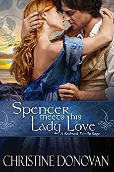 Spencer meets his Lady Love (A Seabrook Family Saga Book 5) by [Donovan, Christine]