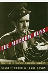 The Murrow Boys: Pioneers in the Front Lines of Broadcast Journalism Kindle Edition