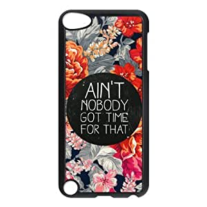 Ain't Nobody Got Time For That Brand New Cover Case with Hard Shell Protection for Ipod Touch 5 Case lxa#917216