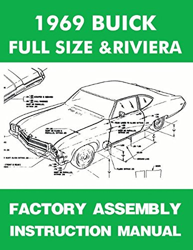 1969 BUICK FULL-SIZE & RIVIERA FACTORY ASSEMBLY INSTRUCTION MANUAL Includes Wildcat, LeSabre, Electra