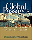 Global Passages: Sources in World History, Volume II: Since 1500