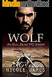 WOLF: An Evil Dead MC Story (The Evil Dead MC Series Book 4)