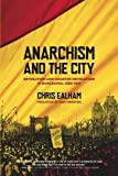 img - for Anarchism and the City: Revolution and Counter-Revolution in Barcelona, 1898-1937 book / textbook / text book