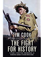 Fight for History, The: 75 Years of Forgetting, Remembering, and Remaking Canada's Second World War