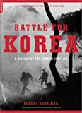 img - for Battle For Korea: A History Of The Korean Conflict by Robert J. Dvorchak (2003-04-03) book / textbook / text book
