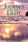 Journey to the Light, Carmeline, 1441553363