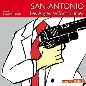 Les anges se font plumer (San-Antonio 25) Hörbuch