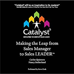 Catalyst 5: Making the Leap from Sales Manager to Sales Leader