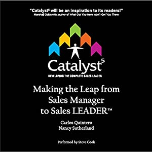 Catalyst 5: Making the Leap from Sales Manager to Sales Leader Audiobook