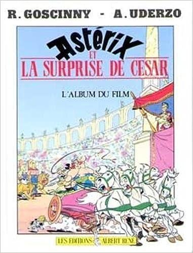 Asterix Et La Surprise De Cesar L Album Du Film French