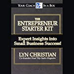 The Entrepreneur Starter Kit: Expert Insights into Small Business Success! | Lyn Christian