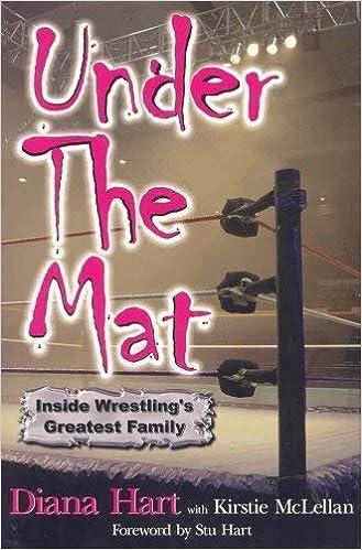 Under The Mat Inside Wrestling S Greatest Family Diana Hart Stu Hart Kirstie Mclellan 9781551682563 Amazon Com Books