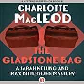 The Gladstone Bag: A Sarah Kelling and Max Bittersohn Mystery, Book 9 | Charlotte MacLeod