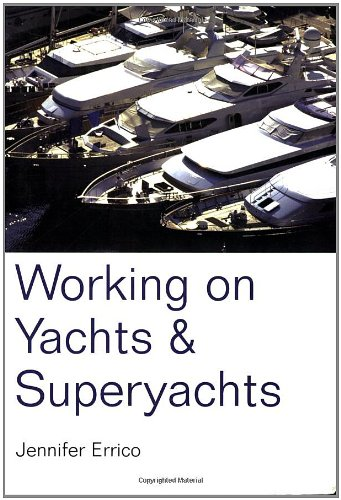Working on Yachts and Superyachts (Working on Yachts & Superyachts)