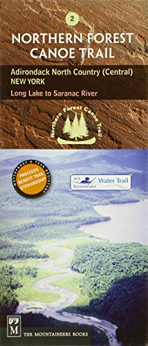 Northern Forest Canoe Trail #2 - Adirondack North Country, Central: New York: Long Lake to Saranac River (Northern Forest Canoe Trail Maps)