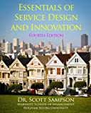 Essentials of Service Design and Innovation - 4th Edition: Developing high-value service businesses with PCN Analysis
