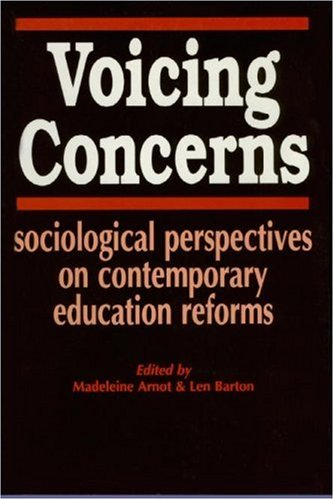 Voicing Concerns: Sociological Perspectives on Contemporary Education Reforms