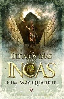 Los últimos días de los incas par MacQuarrie
