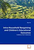 Intra-Household Bargaining and Children's Educational Outcomes - Evidence from Indonesia, Zeyu Xu, 383648157X