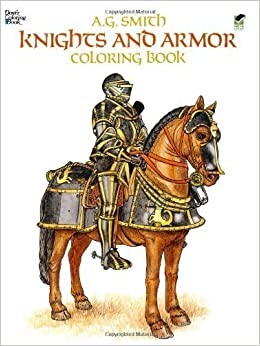Book Knights and Armor Coloring Book (Dover Fashion Coloring Book) by A. G. Smith (1985-05-01)