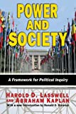 Power and Society: A Framework for Political Inquiry, Harold D. Lasswell, Abraham Kaplan, 1412852803