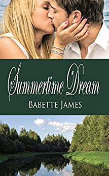 Summertime Dream (The River Series Book 1) by [James, Babette]