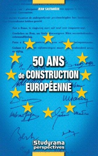 Télécharger 50 Ans De Construction Européenne 1957 2007 Pdf De