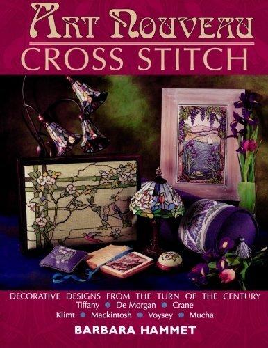 Cross Stitch Art Nouveau - Art Nouveau Cross Stitch by Barbara Hammet (2002-04-03)