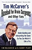 Tim McCarver's Baseball for Brain Surgeons and Other Fans: Understanding and Interpreting the Game So You Can Watch It Like a Pro by Tim McCarver (1999-03-16)