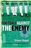 against football - Football Against the Enemy
