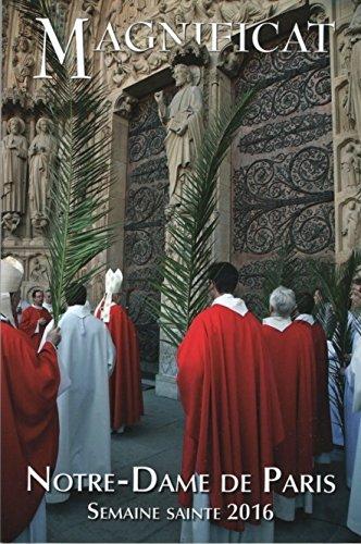 Magnificat, Semaine Sainte 2016, Cathedrale Notre-Dame de Paris (French Edition)