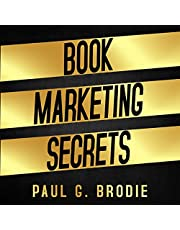 Book Marketing Secrets: Simple Steps to Market Your Book with a Proven System That Works