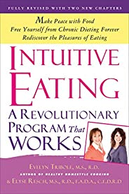Intuitive Eating: A Revolutionary Program that Works (English Edition)