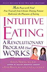 First published in 1995, Intuitive Eating has become the go-to book on rebuilding a healthy body image and making peace with food. We've all been there—angry with ourselves for overeating, for our lack of willpower, for failing at yet ...