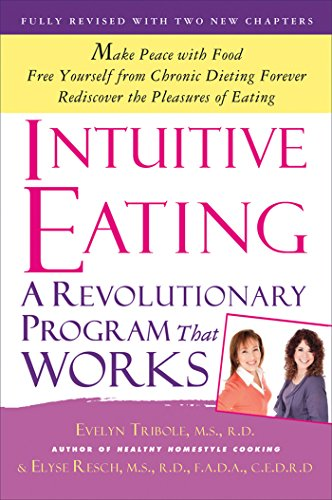 Intuitive Eating: A Revolutionary Program that Works from St. Martin's Griffin