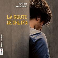 La route de Chlifa   Livre audio Auteur(s) : Michèle Marineau Narrateur(s) : Maxime Dugas