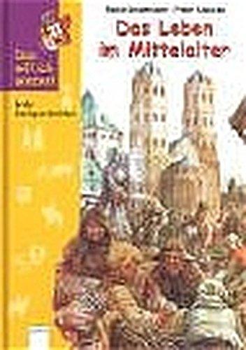 Das Leben im Mittelalter (Das will ich wissen)