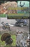 WHITETAIL DEER MANAGEMENT & THE WEEKEND HUNTER: Real Life Approach for Whitetail Deer Management as a Small Landowner
