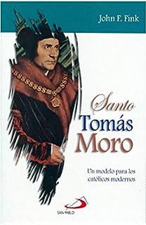 SANTO TOMÁS MORO: Un modelo para los católicos modernos