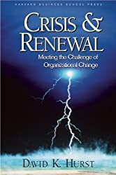 Crisis and Renewal: Meeting the Challenge of Organizational Change (Management of Innovation and Change)