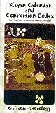 Mayan Calendar Conversion Codex (Mayan Calendar)