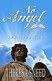 Earth Angel: No Angel Series (Volume 4)
