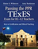 img - for Passing the PPR TExES Exam for EC 12 Teachers: Keys to Certification and Ethical Teaching book / textbook / text book