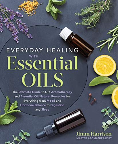 Digestion Balance - Everyday Healing with Essential Oils: The Ultimate Guide to DIY Aromatherapy and Essential Oil Natural Remedies for Everything from Mood and Hormone Balance to Digestion and Sleep