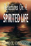 Reflections on a Spirited Life, David Osborne, 1493711644