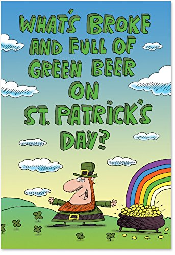 Funny St Patricks Day Card - 4467 'What's Broke' - Funny St. Patrick's Day Greeting Card with 5