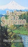 En Pos de Lo Supremo / My Utmost for His Highes (Spanish Edition)