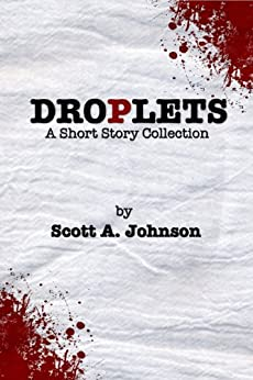 Droplets: A Short Story Collection by [Johnson, Scott]