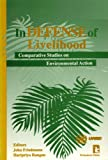 In Defense of Livelihood : Comparative Studies on Environmental Action, , 1565490207